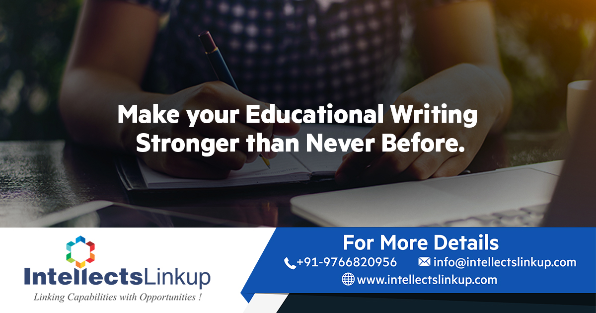 Make your Educational Writing Stronger than Never Before