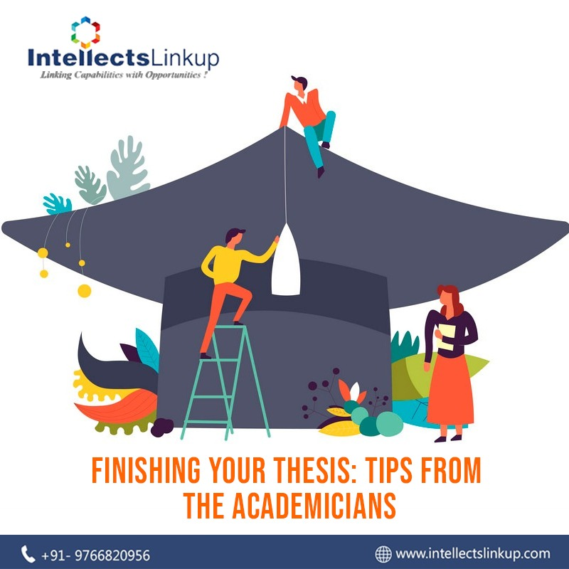 Finishing Your Thesis: Tips From The Academicians